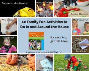10 Family Fun Activities to Do In and Around the House