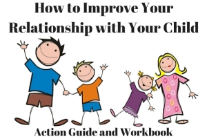 How to improve your relationship with your child