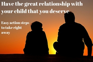 You can have a great relationship with your child